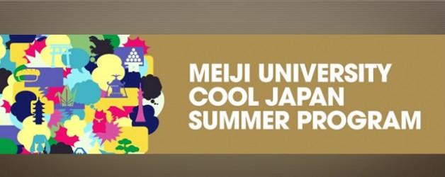 MEIJI UNIVERSITY COOL JAPAN SUMMER PROGRAM 2016. July 20 (Wed) – Aug 5 (Fri), 2016