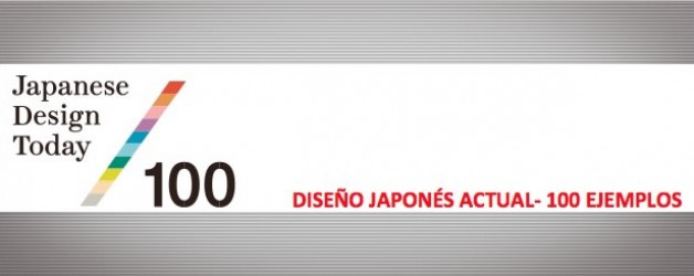 Exposición: Diseño japonés actual – 100 ejemplos