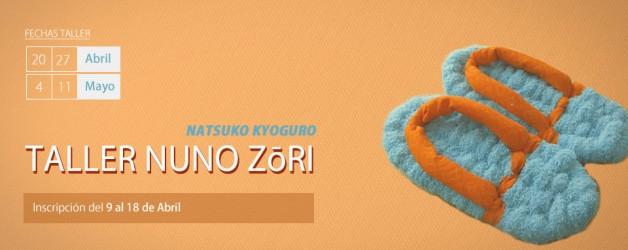 TALLER NUNO ZōRI – NATSUKO KYOGURO. PLAZO DE INSCRIPCIÓN:  DEL 9 AL 18 DE ABRIL