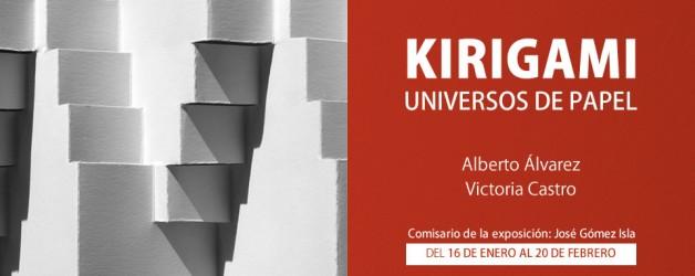 EXPOSICIÓN: KIRIGAMI UNIVERSOS DE PAPEL (ALBERTO ÁLVAREZ – VICTORIA CASTRO)