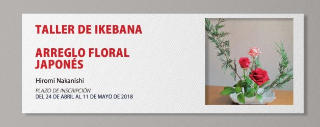 TALLER DE IKEBANA – ARREGLO FLORAL JAPONÉS  – Hiromi Nakanishi